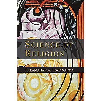 The Science of Religion by Paramahansa Yogananda - 9781614279150 Book