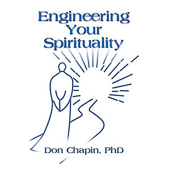 Engineering Your Spirituality by Rev Don Chapin Phd - 9781634929394 B