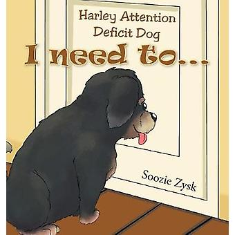 Harley Attention Deficit Dog - I Need To... by Soozie Zysk - 978164082