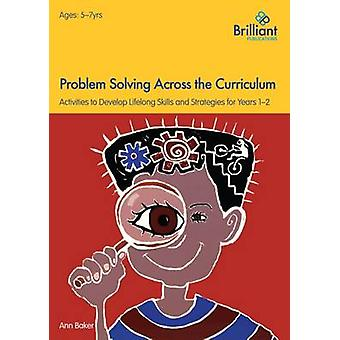 Problem Solving Across the Curriculum - 5-7 Year Olds - Problem-Solvin