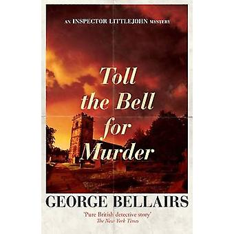 Toll the Bell for Murder by George Bellairs - 9781911295556 Book