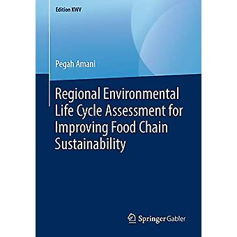 Regional Environmental Life Cycle Assessment for Improving Food Chain