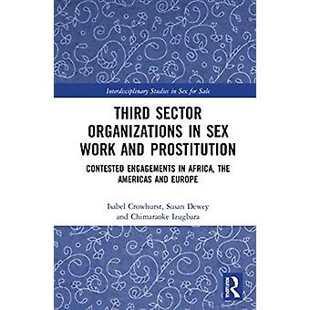 Derde sector organisaties in sekswerk en prostitutie door Crowhurst & Isabel University of Essex & UKDewey & Susan University of Alabama & USAIzugbara & Chimaraoke International Center for Research on Women ICRW & USA
