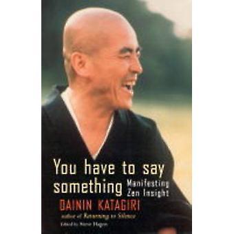 Vous devez dire quelque chose manifestant zen insight