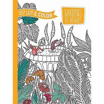 Houd kalm en kleur -- Tuinen van genot kleurboek