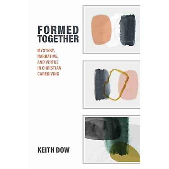 Formed Together by Keith Dow