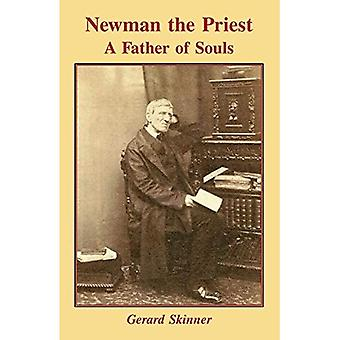Newman the Priest: Father of Souls