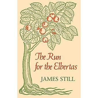 The Run for the Elbertas de James Still - livre 9780813101514