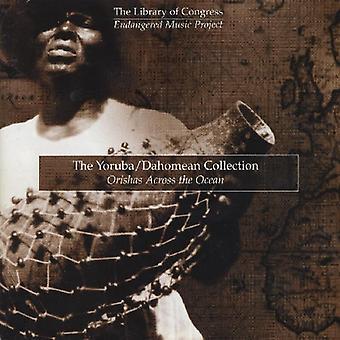 Yoruba/Dahomean Collection: Orishas Across the Oce - Yoruba/Dahomean Collection: Orishas Across the Oce [CD] USA import