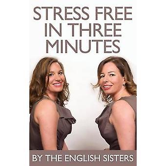 Stressfrei in drei Minuten von der englischen Schwestern