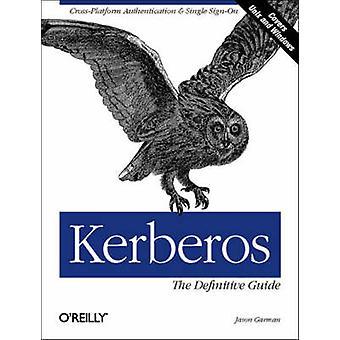 Kerberos - Окончательное руководство Джейсон Гарман - 9780596004033 Книга