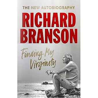 Finding My Virginity - The New Autobiography by Sir Richard Branson -