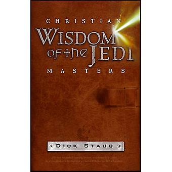 Christian Wisdom of the Jedi Masters by Dick Staub - 9781118425749 Bo
