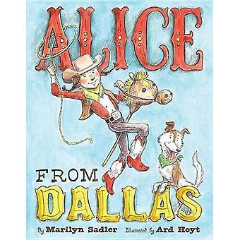 Dokonać rezerwacji Alice z Dallas przez Marilyn Sadler - Ard Hoyt - 9781419707902