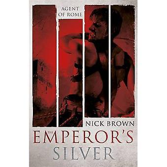 Keisarin hopeaa Nick Brown - 9781444779165 kirja