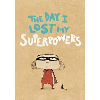 The Day I Lost My Superpowers by Michael Escoffier - Kris Di Giacomo