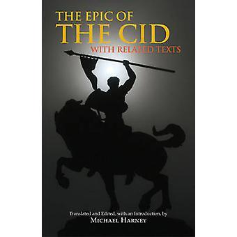 Das Epos des Cid - mit entsprechenden Texten von Michael Harney - Michael H