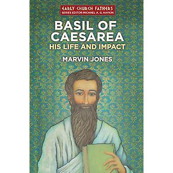 Basil of Caesarea - His Life and Impact by Marvin Jones - 978178191302