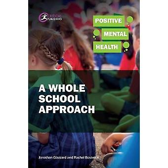 Positive Mental Health - A Whole School Approach by Positive Mental He