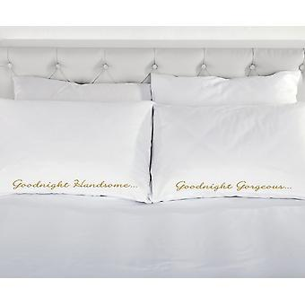 Goodnight Handsome Goodnight Gorgeous White with Gold Pillowcases