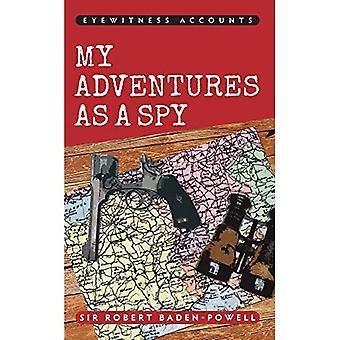 Eyewitness Accounts My Adventures as a Spy