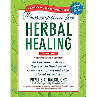 Recepty, ziołowych, uzdrowienie, 2nd Edition: łatwy w obsłudze A-to-Z odwołanie do setki wspólnych zaburzeń i ich preparatów ziołowych