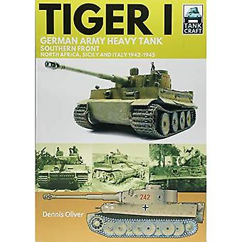 Tiger I: German Army Heavy� Tank, Southern Front 1942-1945, North Africa, Sicily and Italy (Tank Craft)