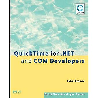 Quicktime for .Net and Com Developers by Cromie & John