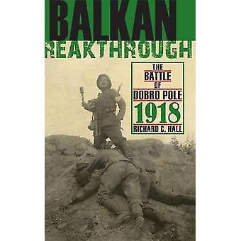 Balkan genombrott slaget Dobro Pole 1918 av Hall & Richard C.