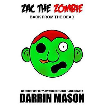 Zac the Zombie Back from the Dead by Mason & Darrin