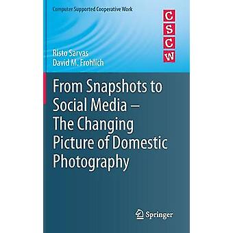 From Snapshots to Social Media  The Changing Picture of Dom by Risto Sarvas