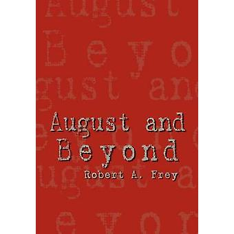 August and Beyond by Frey & Robert A.