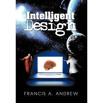 Intelligent Design by Andrew & Francis A.