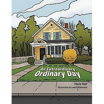 An Extraordinary Ordinary Day by Wolf & Maria