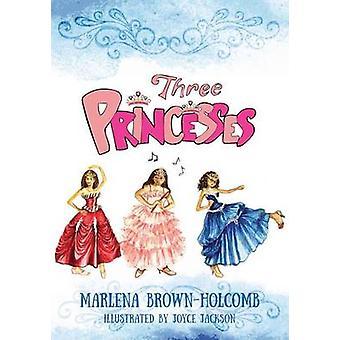 Three Princesses by BrownHolcomb & Marlena
