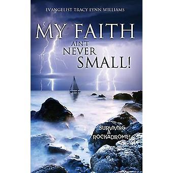 Mijn geloof Aint nooit kleine door Williams & Evangelist Tracy Lynn