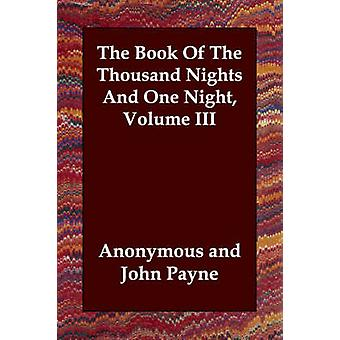 The Book Of The Thousand Nights And One Night Volume III by Anonymous