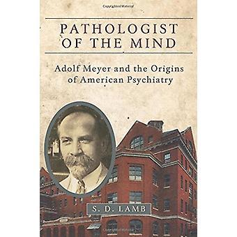 心 - アドルフ ・ マイヤー、ようこそ Psyc アメリカの起源の病理学者