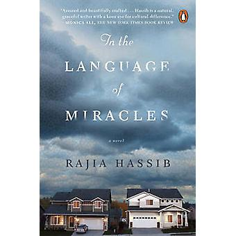 In the Language of Miracles - A Novel by Rajia Hassib - 9780143109150