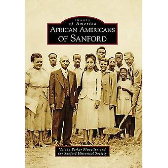 African Americans of Sanford by Valada Parker Flewellyn - Sanford His