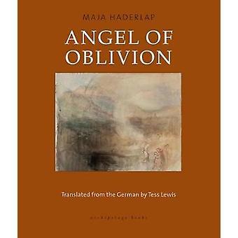 Angel of Oblivion by Maja Haderlap - Tess Lewis - 9780914671466 Book