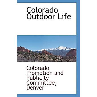 Colorado Outdoor Life by Colorado Promotion and Publicity Committ - 9