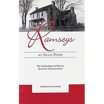 The Ramseys at Swan Pond - The Archaeology and History of an East Tenn