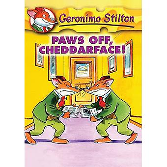 Paws Off - Cheddarface! by Geronimo Stilton - 9781417629725 Book