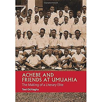 Achebe and Friends at Umuahia: The Making of a Literary Elite (African Articulations)