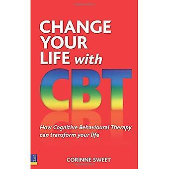Ändern Sie Ihr Leben mit CBT: wie kognitive Verhaltenstherapie kann Ihr Leben verändern