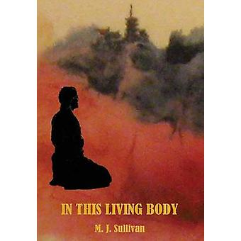 In This Living Body by Sullivan & M. J.
