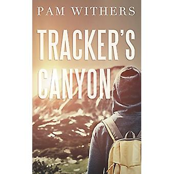 Tracker's Canyon by Pam Withers - 9781459739635 Book