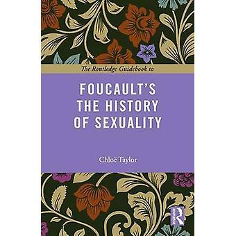 Routledge Reiseführer für Foucaults Die Geschichte der Sexualität von Chlo Taylor