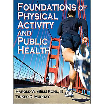 Foundations of Physical Activity and Public Health by Bill Kohl